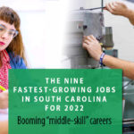 The Nine Fastest-Growing Jobs in South Carolina for 2022
