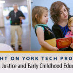 Spotlight on York Tech Programs: Criminal Justice and Early Childhood Education